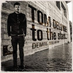 Tom DeLonge - To the Stars: Demos, Odds and Ends