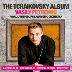 Vasily Petrenko / Royal Liverpool Philharmonic Orchestra - The Tchaikovsky Album