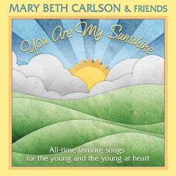 Mary Beth Carlson - You Are My Sunshine