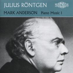 Mark Anderson - Julius Röntgen: Piano Music 1