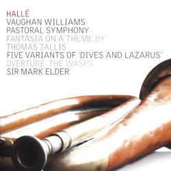 """Vaughan Williams: Pastoral Symphony; Fantasia on a Theme by Thomas Tallis; Five Variants of """"Dives and Lazarus""""; Overture """"The Wasps"""""""