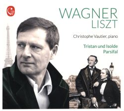 Christophe Vautier - Wagner, Liszt: Tristan und Isolde; Parsifal