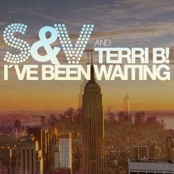 S&V - I've Been Waiting
