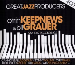 Great Jazz Producers: Orrin Keepnews & Bill Grauer 1955-1962 Recordings