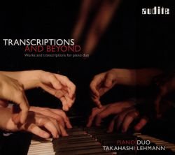 Piano Duo Takahashi-Lehmann - Transcriptions and Beyond: Works and transcriptions for piano duo