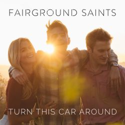 Fairground Saints - Turn This Car Around
