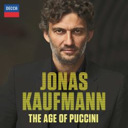 Jonas Kaufmann - The Age of Puccini