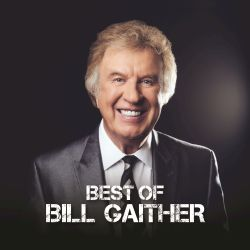 Bill Gaither - Best of Bill Gaither