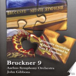 Bruckner: Symphony No. 9 - Premiere recording of finale completed by Nors S. Josephson