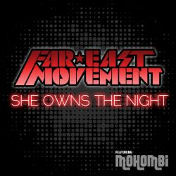 Far East Movement - She Owns the Night