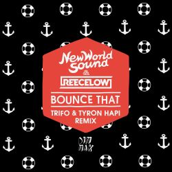 Reece Low / New World Sound - Bounce That