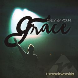 Only by Your Grace