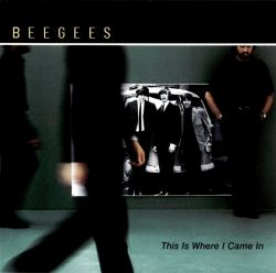 Bee Gees - This Is Where I Came In [US 12