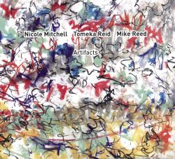 Nicole Mitchell / Mike Reed / Tomeka Reid - Artifacts