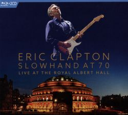 slowhand at 70 live at the royal albert hall eric clapton songs reviews credits allmusic. Black Bedroom Furniture Sets. Home Design Ideas