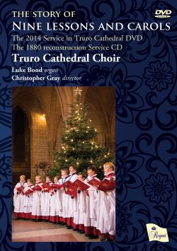 Truro Cathedral Choir - The Story of Nine Lessons and Carols