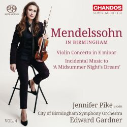 Mendelssohn in Birmingham, Vol. 4: Violin Concerto in E minor; A Midsummer Night's Dream