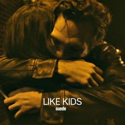 Suede - Like Kids