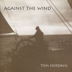 Tom Nordahl - Against the Wind