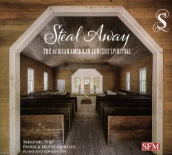 Steal Away: The African American Concert Spiritual