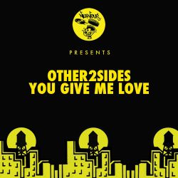 Other2sides - You Give Me Love