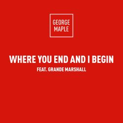 George Maple - Where You End and I Begin