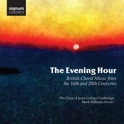 The Evening Hour: British Choral Music from the 16th and 20th Centuries
