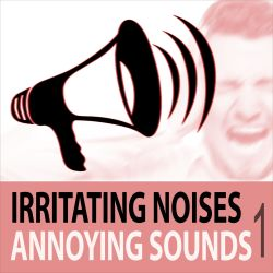 Todster - Irritating Noises, Vol. 1: Annoying Sounds