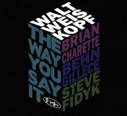 Walt Weiskopf - The Way You Say It