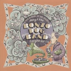 Songs the Bonzo Dog Band Taught Us: A Prehistory of the Bonzos