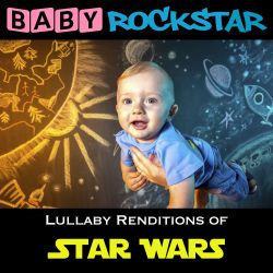 Baby Rockstar - Star Wars: Lullaby Renditions
