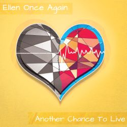 Ellen Once Again - Another Chance to Live
