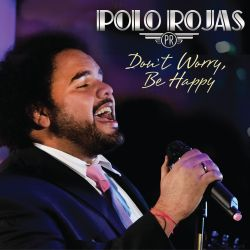 Polo Rojas - Don't Worry, Be Happy