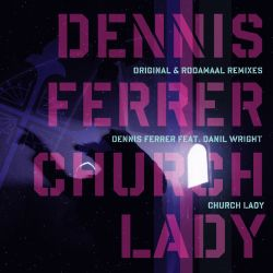 Danielle / Dennis Ferrer - Church Lady