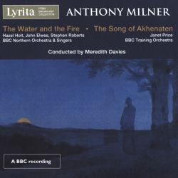 Anthony Milner: The Water and the Fire; The Song of Akhenaten