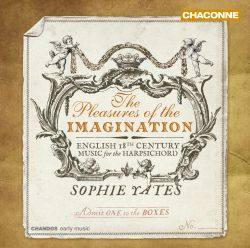 The Pleasures of the Imagination: English 18th Century Music for the Harpsichord