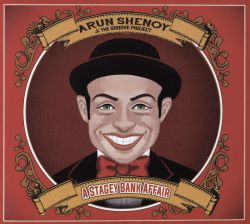 Arun Shenoy / Arun Shenoy & the Groove Project - A Stagey Bank Affair