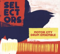 Motor City Drum Ensemble - Selectors 001: Motor City Drum Ensemble