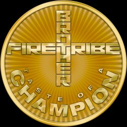 Taste of a Champion - Brother Firetribe