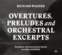 Richard Wagner: Overtures, Preludes and Orchestral Excerpts