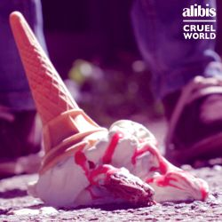 The Alibis - Cruel World