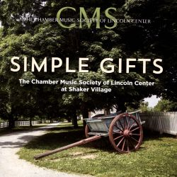 Chamber Music Society of Lincoln Center - Simple Gifts: The Chamber Music Society of Lincoln Center at Shaker Village
