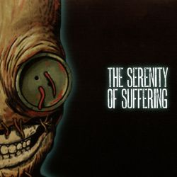 The Serenity of Suffering