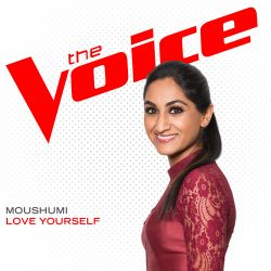 Moushumi - Love Yourself [The Voice Performance]