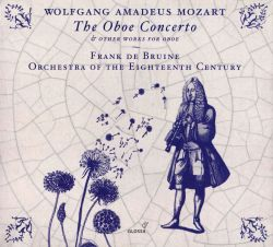 Wolfgang Amadeus Mozart: The Oboe Concerto; Other Works for Oboe