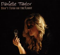 Danielle Taylor - Don't Turn on the Light