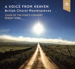 A Voice from Heaven: British Choral Masterpieces