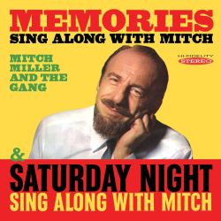 Mitch Miller - Memories: Sing Along With Mitch/Saturday Night Sing Along With Mitch
