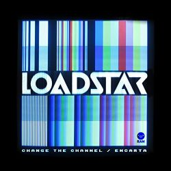 Loadstar - Change the Channel/Encarta