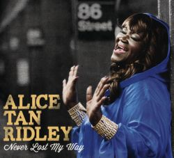 Alice Tan Ridley - Never Lost My Way